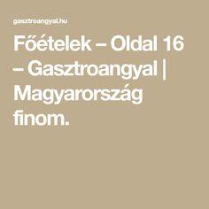Főételek – Oldal 16 – Gasztroangyal | Magyarország finom.