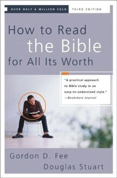 How to Read the Bible for All Its Worth [Paperback] by Gordon D. Fee & Douglas Stuart