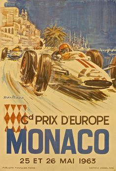 Grand Prix Monaco 1963 poster by Beligond. Lithography from ca Parisposters only offers original vintage posters. Vintage Racing, Vintage Cars, Retro Vintage, Course Vintage, Retro Poster, Poster Vintage, Monaco Grand Prix, Racing Events, Car Posters