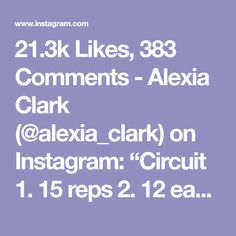 """21.3k Likes, 383 Comments - Alexia Clark (@alexia_clark) on Instagram: """"Circuit 1. 15 reps 2. 12 each side 3. 15 reps 4. 12 each side 3-5 rounds #alexiaclark…"""""""