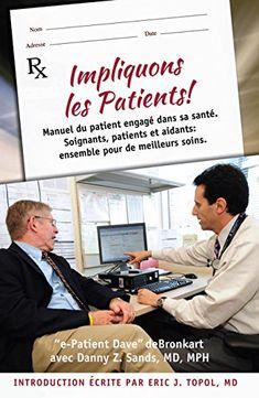 Christine Bienvenu: Impliquons les patients. : Manuel du patient engagé dans sa santé. Soignants, patients et aidants: ensemble pour de meilleurs soins.