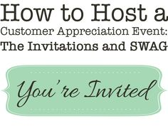 Simply Events, LLC: How to Host a Customer Appreciation Event: The Invitations and SWAG