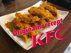 Recept na pravé KFC kuřátka (stripsy) Kfc, Easy Cooking, Chicken Wings, Poultry, Barbecue, Food And Drink, Snacks, Meat, Recipes