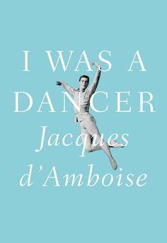 """I was a dancer"" book cover.  Designer: Jason Booher + Art director: Carol Devine Carson + Photographer: John Dominis"