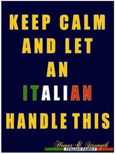 Keep calm and let an Italian handle this