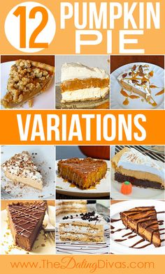 Twelve different delicious variations on the traditional pumpkin pie. Oh holy YUM! www.TheDatingDivas.com
