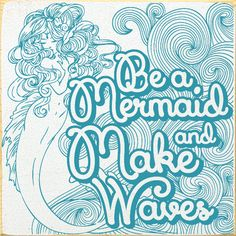 Be A Mermaid and Make Waves Wood Sign - Country Marketplace