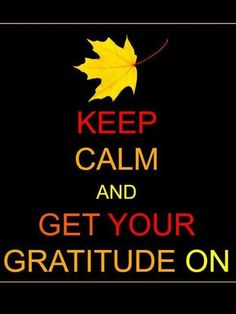 Keep Calm and Get Your Gratitude On! Gratitude Thank you Lord for all You have provided & for all the Blessing You still have to give to me. I accept Your Love & Blessings with a grateful heart & a giving spirit. #thankyouLord #jevel #jevelinc