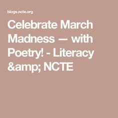 Celebrate March Madness — with Poetry! - Literacy & NCTE