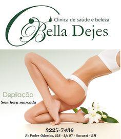 Bella Dejes Clínica de Saúde e Beleza: DEPILAÇÃO SEM HORA MARCADA