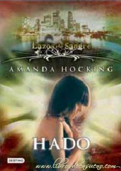 Lazos de sangre Hado by Amanda Hocking Vampire Diaries, Saga, Romance Paranormal, Amanda Hocking, Reading, Books, Movie Posters, Products, Amor