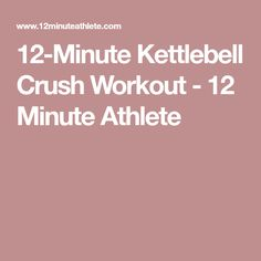 12-Minute Kettlebell Crush Workout - 12 Minute Athlete 20 Minute Hiit Workout, Kettlebell Swings, No Equipment Workout, Athlete, Crushes, Health Fitness, Fitness, Health And Fitness