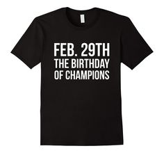 02/29 Answers Green T-Shirt | Birthdays and Leap year birthday