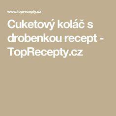 Cuketový koláč s drobenkou recept - TopRecepty.cz