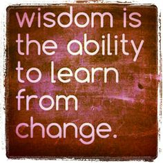 When a change happens I try and learn from it. Things happen for a reason!