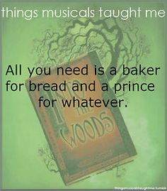 Things Musicals Taught Me--Into the Woods Broadway Theatre, Musical Theatre, Broadway Shows, Broadway Quotes, Into The Woods Quotes, Theatre Nerds, Theater, Broken Leg, Wedding Humor