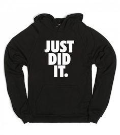 JUST DID IT Nike Logo Spoof on a American Apparel Unisex Hoodie from Skreened.