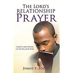 #Book Review of #TheLordsRelationshipPrayer from #ReadersFavorite - https://readersfavorite.com/book-review/the-lords-relationship-prayer  Reviewed by Tshombye K. Ware for Readers' Favorite  The Lord's Relationship Prayer: A Guide to a Right Relationship with God, Man and the World by Jimmie F. Booze is a wonderful book on prayer. The book opens with an introduction to understanding and developing a relationship with God. Relevant scriptures are provided as the author bu...