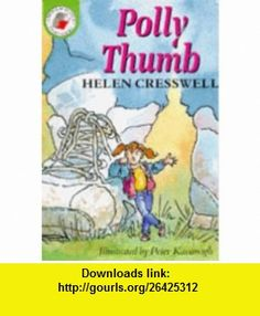 Polly Thumb (Yellow story) (9780750015493) Helen Cresswell , ISBN-10: 0750015497  , ISBN-13: 978-0750015493 ,  , tutorials , pdf , ebook , torrent , downloads , rapidshare , filesonic , hotfile , megaupload , fileserve