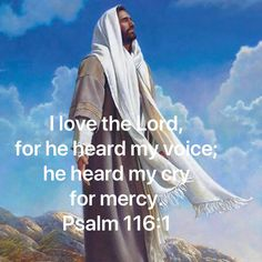 Psalms I love the LORD, for he heard my voice; he heard my cry for mercy. Prayer Quotes, Bible Verses Quotes, Bible Scriptures, Faith Quotes, I Love The Lord, Bible Encouragement, Bible Truth, Favorite Bible Verses, God Loves Me