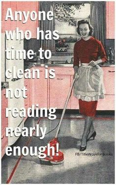 Cleaning will wait, but your library book is due soon!