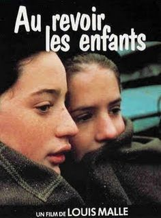 Au revoir les enfants  Autobiographical film by Louis Malle. Takes place at a boy's school during WWII.