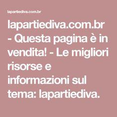 lapartiediva.com.br-Questa pagina è in vendita!-Le migliori risorse e informazioni sul tema: lapartiediva.