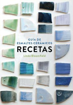 GUÍA DE ESMALTES CERÁMICOS. RECETAS - Libros DIY