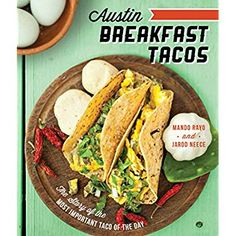 Austin Breakfast Tacos: The Story of the Most Important Taco of the Day (American Palate) ** Check out the image by visiting the link.