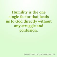 Humility - Submission - the beginning of truth... (9.11.13) God who am I? What am akin to that I can grasp with such an insatiable need to do therein... God what are my strengths and my weaknesses by the law of what is and not what feels... how can I see him as you do?