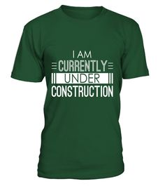 """# I Am Currently Under Construction Funny T-Shirt .  Special Offer, not available in shops      Comes in a variety of styles and colours      Buy yours now before it is too late!      Secured payment via Visa / Mastercard / Amex / PayPal      How to place an order            Choose the model from the drop-down menu      Click on """"Buy it now""""      Choose the size and the quantity      Add your delivery address and bank details      And that's it!      Tags: This awesome self improvement shirt…"""