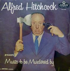 """Alfred Hitchcock: Music to Be Murdered By Vinyl album cover. Liner note quote: """"These days a murder is amusing for the onlookers and the murderer but no one thinks of making things pleasant for the victim. Lp Cover, Vinyl Cover, Lp Vinyl, Vinyl Records, Cover Art, Vinyl Music, Vinyl Art, Music Lyrics, Alfred Hitchcock"""