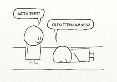 Finnish language can be hilarious! Hulvatonta !