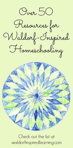 Over 50 Resources Listed for Waldorf-Inspired Homeschooling