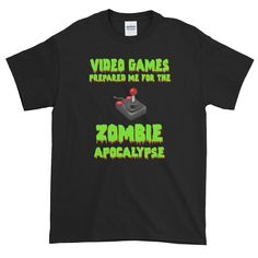 You're in the best shape ever, because video games prepared you for the Zombie Apocalypse. Zombie Apocalypse, Custom Design, Mens Tops, T Shirt, Zombie Apocolypse, Supreme T Shirt, Tee Shirt, Tee