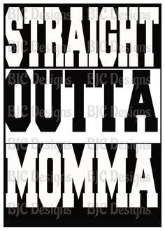 Straight Outta Momma Iron on Transfer/5x7 by BrayJayCeeDesigns