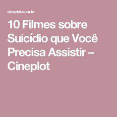 10 Filmes sobre Suicídio que Você Precisa Assistir – Cineplot