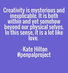 I'm creating a series of posters relating to my Pen Pal Project with Reva Seth.  If you like them, follow our correspondence at www.katehilton.com.
