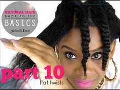 NATURAL HAIR | BACK TO THE BASICS part ten (how to flat twist) - YouTube