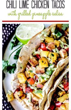 Chili Line Chicken Tacos With Grilled Pineapple Salsa