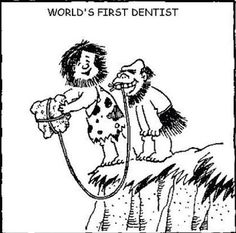 World's First Dentist #DentalJokes #DentalHumor #DentallyIncorrect #Dentist #Dentistry #Dental #Dentaltown #HowardFarran #Jokes #Humor Google+