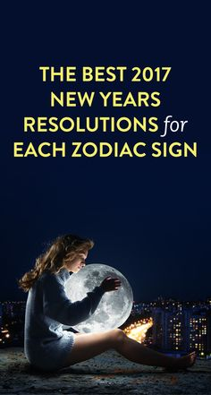 The Best 2017 New Years Resolutions for Each Zodiac Sign