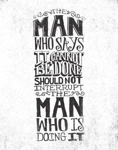THE MAN WHO SAYS IT CANNOT BE DONE by Matthew Taylor Wilson inspirational quote word art print motivational poster black white motivationmonday minimalist shabby chic fashion inspo typographic wall decor