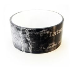 """""""Laters, baby."""" --Fifty Shades of Grey Inspired resin chunky bangle, by BuyMyCrap"""