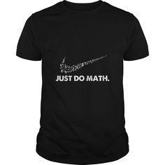 Just Do Math Funny TShirt  #math  #tshirt #tee #sunfrog