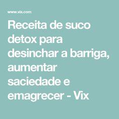 Receita de suco detox para desinchar a barriga, aumentar saciedade e emagrecer - Vix
