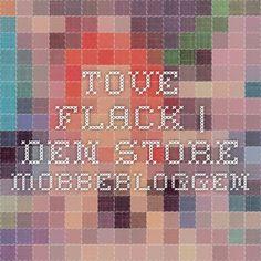 Tove Flack | Den store mobbebloggen