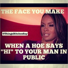 That face you make..