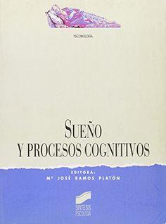 Sueño y procesos cognitivos / editora María José Ramos Platón. 1996.