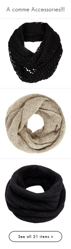 """""""A comme Accessories!!!"""" by vicky-soleil ❤ liked on Polyvore featuring accessories, scarves, infinity scarf, knit infinity scarf, infinity scarves, loop scarves, knit loop scarf, snood scarves, john lewis and chunky scarves"""